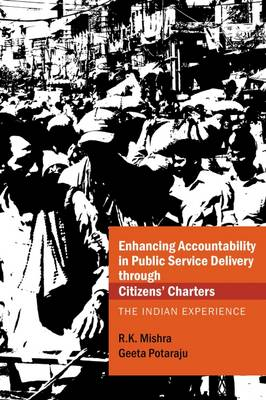 Enhancing Accountability in Public Service Delivery through Citizens' Charters: The Indian Experience (Hardback)