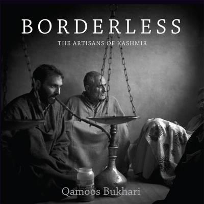 Borderless: The Artisans of Kashmir (Hardback)