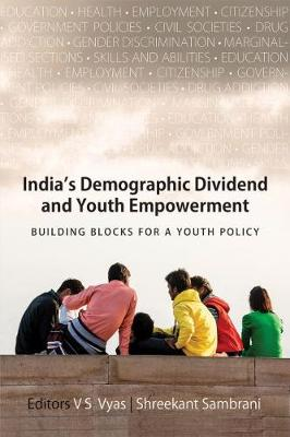 India's Demographic Dividend and Youth Empowerment: Building Blocks for a Youth Policy (Hardback)
