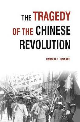 The Tragedy of the Chinese Revolution (Paperback)