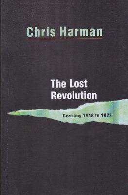 The Lost Revolution - Germany 1918 to 1923 (Paperback)