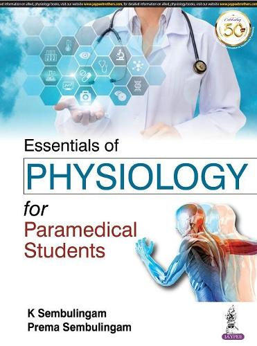 Essentials of Physiology for Paramedical Students (Paperback)