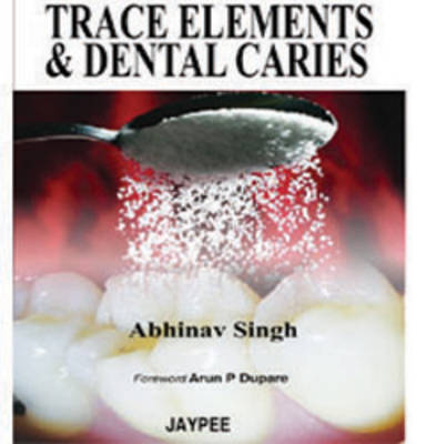 Trace Elements and Dental Caries (Paperback)