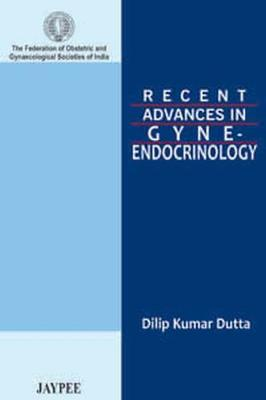 Recent Advances in Gyne-Endocrinology - Recent Advances In (Paperback)