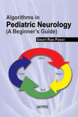 Algorithms in Pediatric Neurology (A Beginners Guide) (Paperback)
