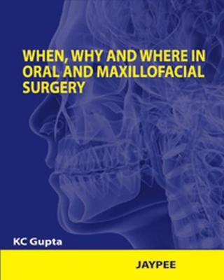 When, Why and Where in Oral and Maxillofacial Surgery (Paperback)