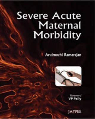 Severe Acute Maternal Morbidity (Paperback)