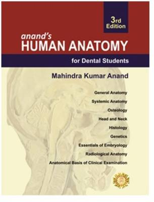 Anand's Human Anatomy for Dental Students, Third Edition (Hardback)