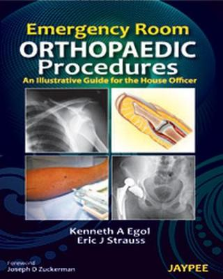 Emergency Room Orthopaedic Procedures: An Illustrative Guide for the House Officer (Paperback)