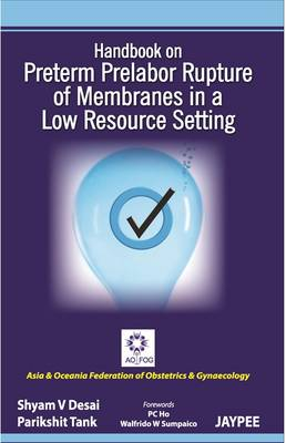 Handbook on Preterm Prelabor Rupture of Membranes in a Low Resource Setting (Paperback)