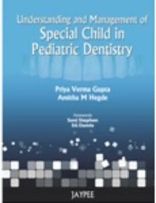 Understanding and Management of Special Child in Paediatric Dentistry (Hardback)
