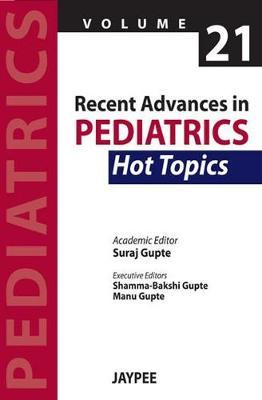 Recent Advances in Pediatrics - 21 - Hot Topics (Paperback)