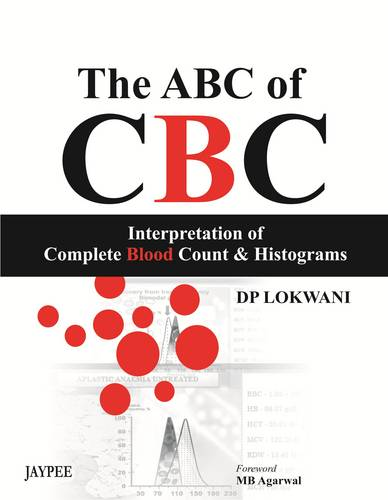 The ABC of CBC: Interpretation of Complete Blood Count and Histograms (Paperback)