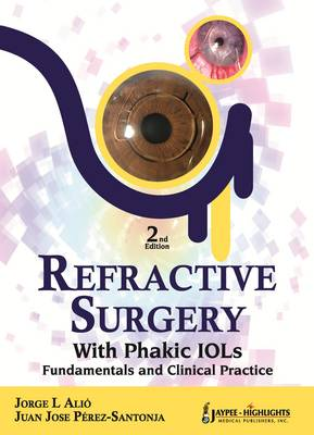 Refractive Surgery with Phakic IOLs: Fundamentals and Clinical Practice (Hardback)