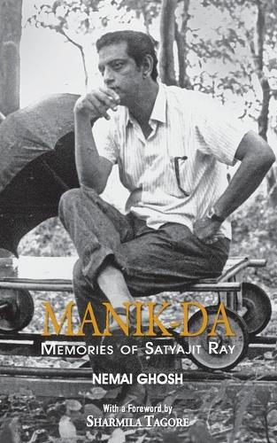Manik Da: Memoirs Of Satyajit Ray (Paperback)