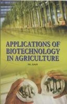 Applications of Biotechnology in Agriculture (Hardback)