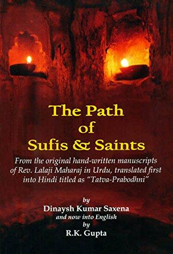 "The Path of Sufis & Saints: From the Original Hand-Written Manuscripts of Rev. Lalaji Maharaj in Urdu, Translated First into Hindi Titled as ""Tatva-Prabodhni"" (Paperback)"