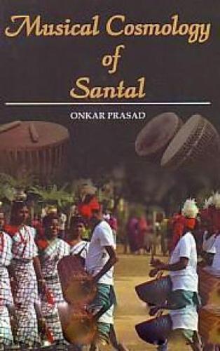 Musical Cosmology of the Santal (Hardback)