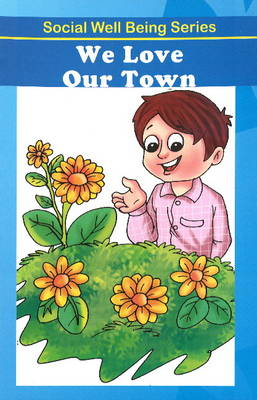 We Love Our Town (Paperback)