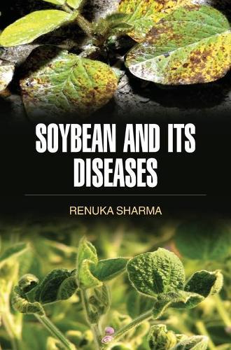 Soybean and Its Diseases (Hardback)