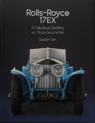 Rolls-Royce 17EX a Fabulous Destiny: Ein Stuck Geschichte (Hardback)