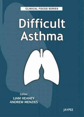 Clinical Focus Series: Difficult Asthma - Clinical Focus Series (Paperback)