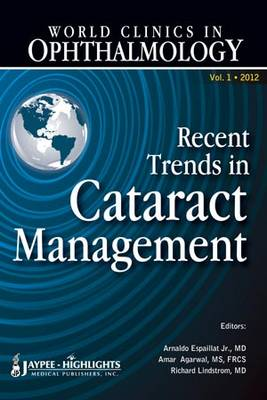 World Clinics in Ophthalmology Recent Trends in Cataract Management (Hardback)