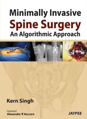 Minimally Invasive Spine Surgery: An Algorithmic Approach (Hardback)
