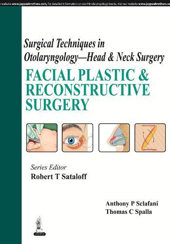 Surgical Techniques in Otolaryngology - Head & Neck Surgery: Facial Plastic & Reconstructive Surgery (Hardback)