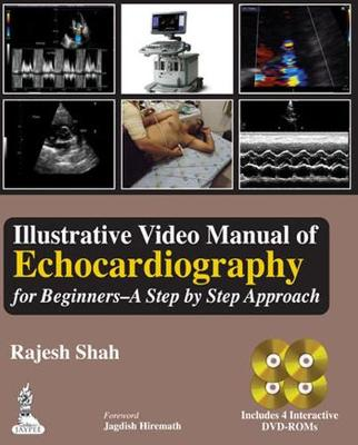 Illustrative Video Manual of Echocardiography for Beginners - A Step by Step Approach (Hardback)