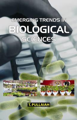 Emerging Trends in Biological Sciences (Hardback)