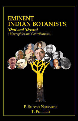 Eminent Indian Botanists: Past and Present Biographies and Contributions (Hardback)