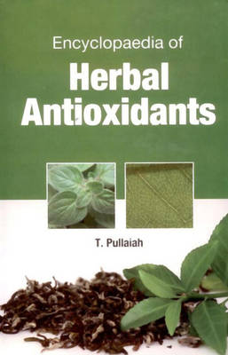 Encyclopaedia of Herbal Antioxidants in 3 Vols (Hardback)