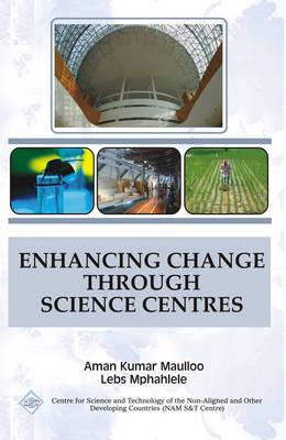 Enhancing Change Through Science Centres/Nam S&T Centre (Hardback)