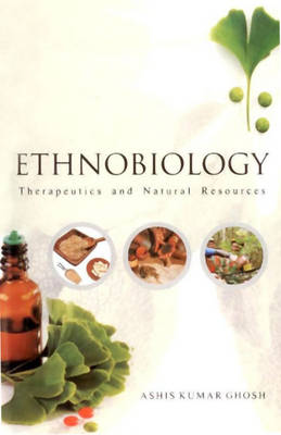 Ethnobiology: Therapeutics and Natural Resources (Hardback)