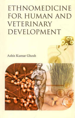 Ethnomedicine for Human and Veterinary Development (Hardback)
