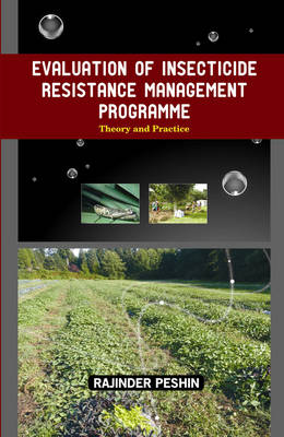 Evaluation of Insecticide Resistance Management Programme: Theory and Practice (Hardback)
