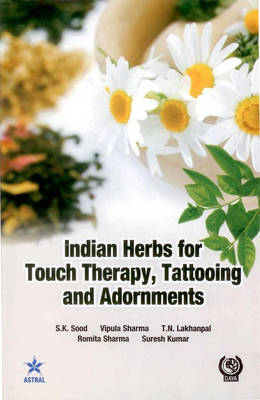 Indian Herbs for Touch Therapy, Tattooing and Adornments (Hardback)