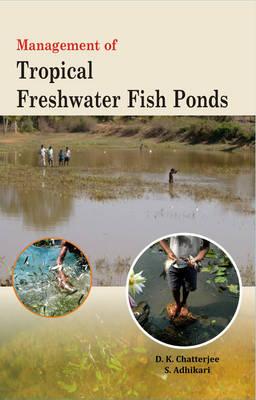 Management of Tropical Freshwater Fish Ponds (Hardback)