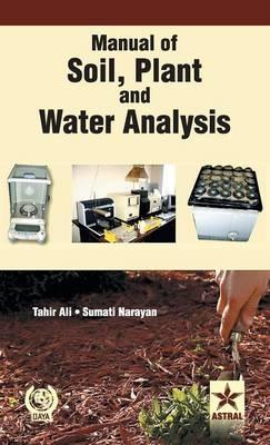 Manual of Soil Plant and Water Analysis (Hardback)
