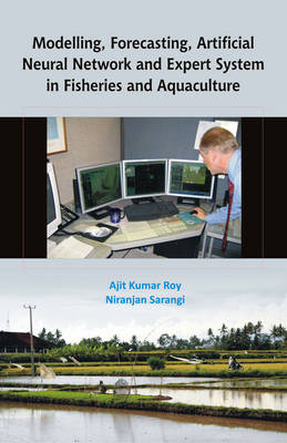 Modelling Forecasting Artificial Neural Network and Expert System in Fisheries and Aquaculture (Hardback)