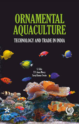 Ornamental Aquaculture: Technology and Trade in India (Hardback)