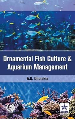 Ornamental Fish Culture and Aquarium Management (Hardback)