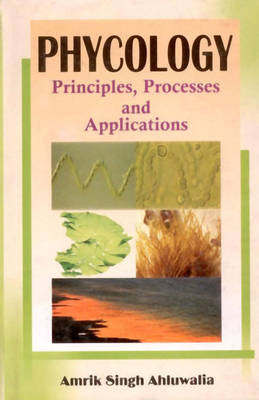 Phycology: Principles, Processes and Applications (Hardback)
