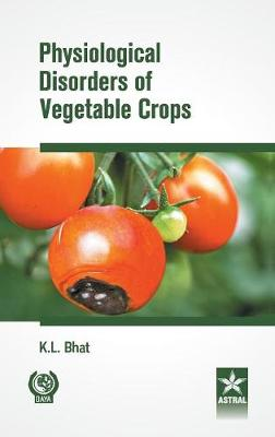 Physiological Disorders of Vegetable Crops (Hardback)