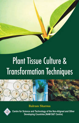 Plant Tissue Culture and Transformation Techniques/Nam S&T Centre (Hardback)