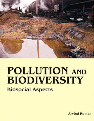 Pollution and Biodiversity: Biosocial Aspects (Hardback)