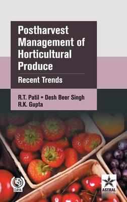 Postharvest Management of Horticultural Produce: Recent Trends (Hardback)