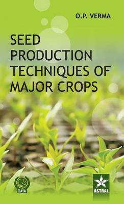 Seed Production Techniques of Major Crops (Hardback)