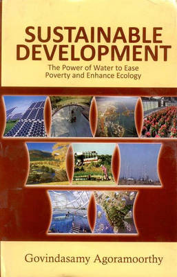 Sustainable Development: the Power of Water to Ease Poverty and Ehnance Ecology (Hardback)